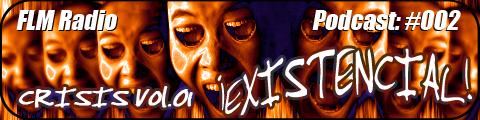 FLM Radio, Podcast 002: Crisis Vol01, 03 Existencial - banner