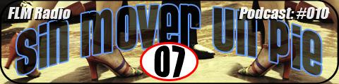 Sin Mover Un Pie #07 - FLM Radio, Podcast 010 - banner
