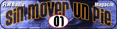Sin Mover Un Pie #01 - FLM Radio - banner