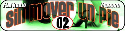 Sin Mover Un Pie #02 - FLM Radio - banner