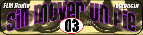 Sin Mover Un Pie #03 - FLM Radio - banner