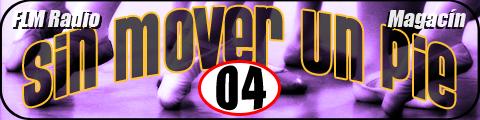Sin Mover Un Pie #04 - FLM Radio - banner