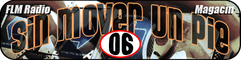Sin Mover Un Pie #06 - FLM Radio - banner