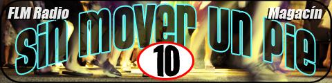 Sin Mover Un Pie #10 - FLM Radio - banner