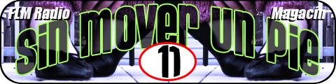 Sin Mover Un Pie #11 - FLM Radio - banner