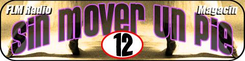 Sin Mover Un Pie #12 - FLM Radio - banner