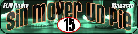 Sin Mover Un Pie #15 - FLM Radio - banner