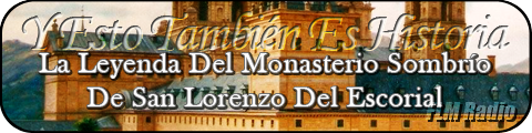 Y Esto También Es Historia: El Monasterio de Escorial - FLM Radio - banner