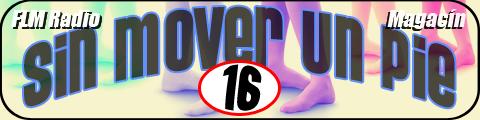 Sin Mover Un Pie #16 - FLM Radio - banner