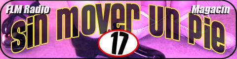 Sin Mover Un Pie #17 - FLM Radio - banner