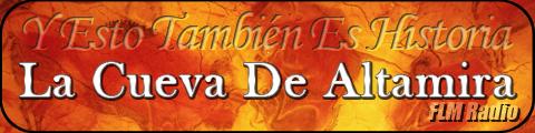 Y Esto También Es Historia: Cueva de Altamira - FLM Radio - banner