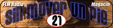 Sin Mover Un Pie #21 - FLM Radio - banner