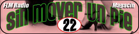 Sin Mover Un Pie #22 - FLM Radio - banner