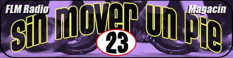 Sin Mover Un Pie #23 - FLM Radio - banner