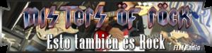 Misters of Rock: 06 Esto también es Rock - FLM Radio - banner