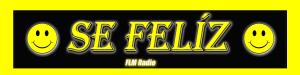 Programa Se Feliz - FLM Radio - Banner