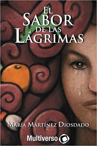 sabor de las lagrimas novela maria martinez